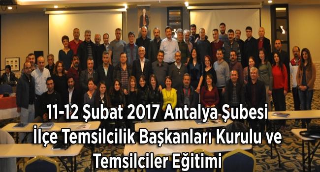 Antalya Şubesi İlçe Temsilcilik Başkanları Kurulu ve Temsilciler Eğitimi