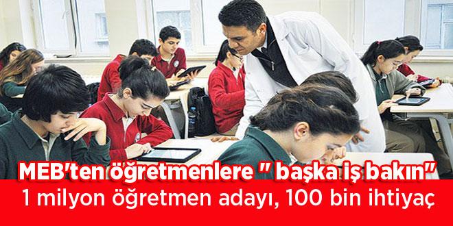 1 milyon öğretmen adayı, 100 bin ihtiyaç