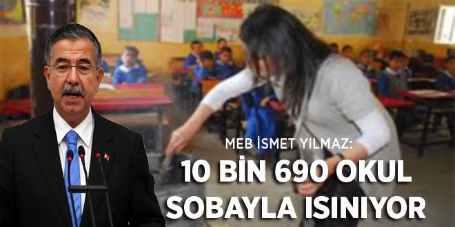 -10 BİN 690 OKUL SOBAYLA ISINIYOR