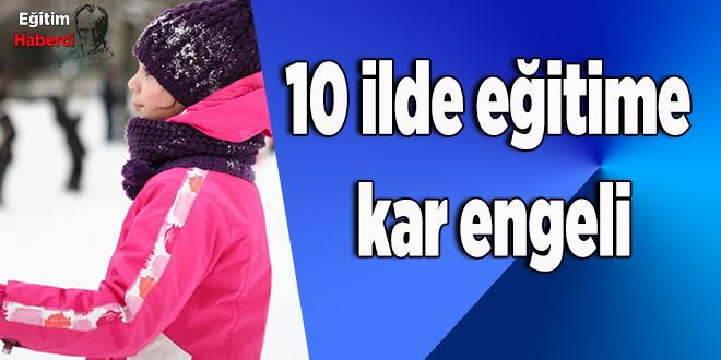 10 ilde eğitime kar engeli