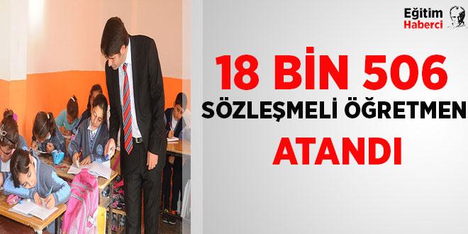 -18 BİN 506 SÖZLEŞMELİ ÖĞRETMEN ATANDI