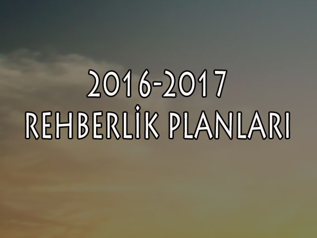 2016-2017 REHBERLİK VE PSİKOLOJİK DANIŞMA HİZMETLERİ ÇERÇEVE PROGRAMLARI