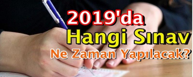 2019'da Hangi Sınav Ne Zaman Yapılacak?
