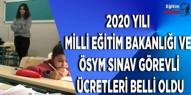 2020 Yılı Milli Eğitim Bakanlığı ve ÖSYM Sınav Görevli Ücretleri Belli Oldu