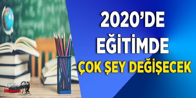 2020'de eğitimde çok şey değişecek