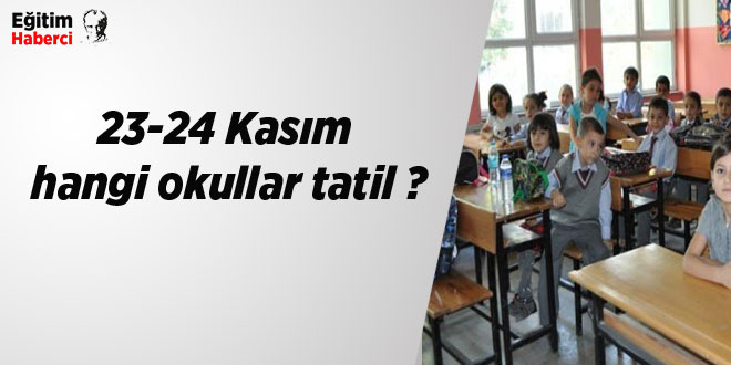 23-24 Kasım hangi okullar tatil ?