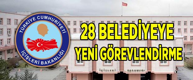 -28 BELEDİYEYE YENİ GÖREVLENDİRME