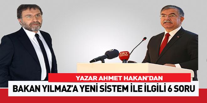 Ahmet Hakan'dan Bakan Yılmaz'a Yeni Sistem İle İlgili 6 Soru
