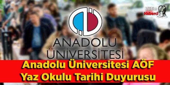 Anadolu Üniversitesi AÖF Yaz Okulu Tarihi Duyurusu