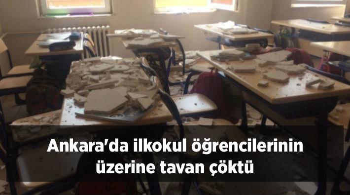 Ankara'da ilkokul öğrencilerinin üzerine tavan çöktü
