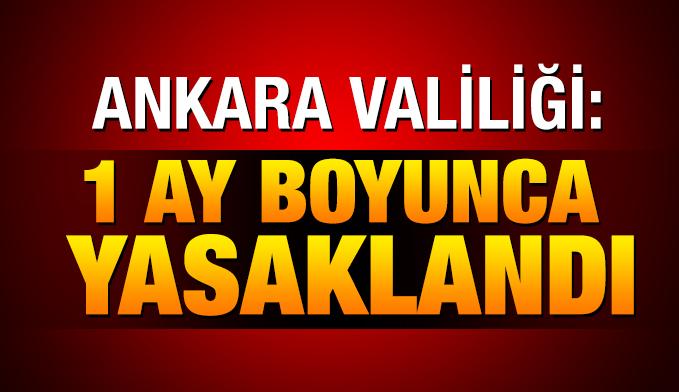 ANKARA'DA TERÖR SALDIRISI ŞÜPHESİYLE TOPLANTI VE YÜRÜYÜŞLER 30 GÜN YASAKLANDI