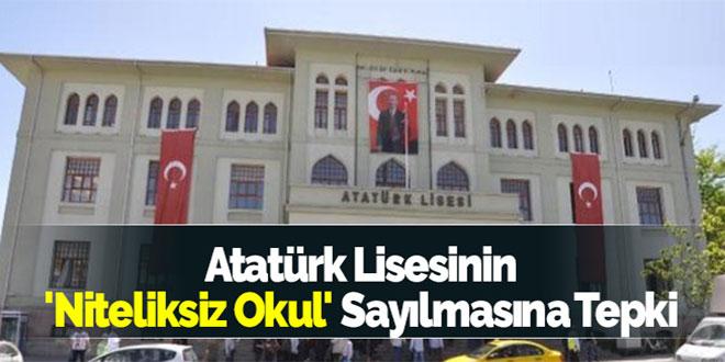 Atatürk Lisesinin 'Niteliksiz Okul' Sayılmasına Tepki