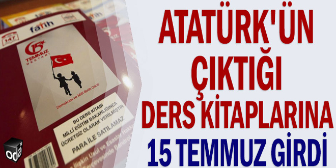 Atatürk'ün çıktığı ders kitaplarına 15 Temmuz girdi