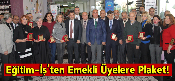 Aydın'da Eğitim-İş'ten Emekli Üyelere Plaket!