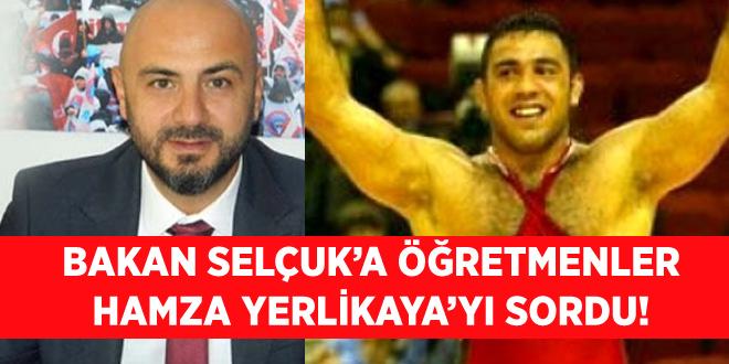 Bakan Selçuk'a öğretmenler Hamza Yerlikaya'yı sordu!