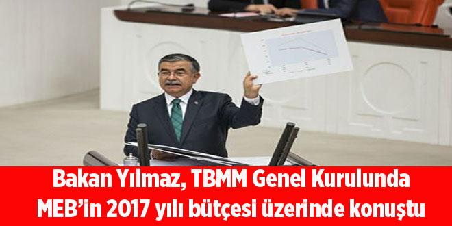 Bakan Yılmaz, TBMM Genel Kurulunda MEB'in 2017 yılı bütçesi üzerinde konuştu