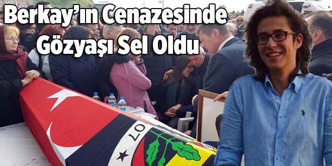 Berkay'ın cenaze töreninde gözyaşları sel oldu!