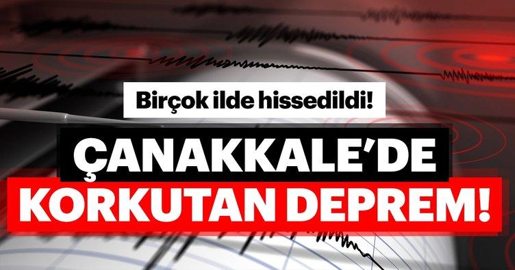 Çanakkale'de korkutan deprem! İstanbul, Bursa ve İzmir'de deprem hissedildi!
