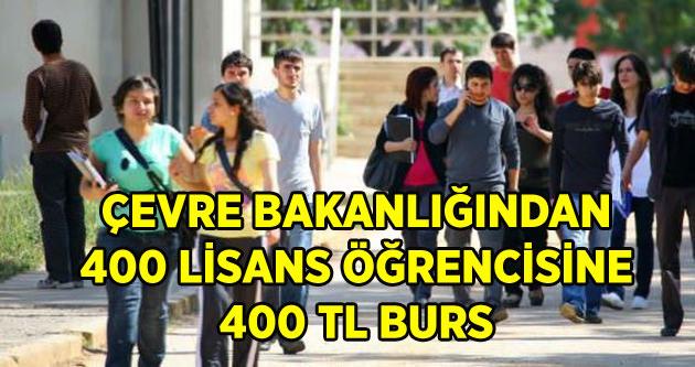 ÇEVRE BAKANLIĞINDAN 400 LİSANS ÖĞRENCİSİNE 400 TL BURS