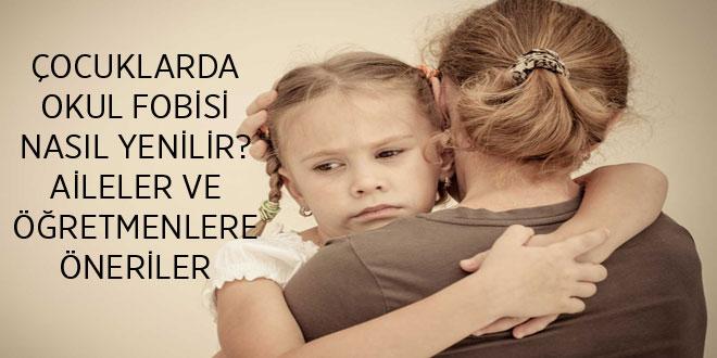 Çocuklarda Okul Fobisi Nasıl Yenilir? Aileler Ve Öğretmenlere Öneriler