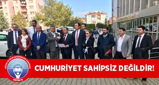 CUMHURİYET SAHİPSİZ DEĞİLDİR!