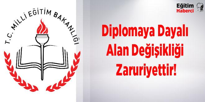 Diplomaya Dayalı Alan Değişikliği Zaruriyettir!