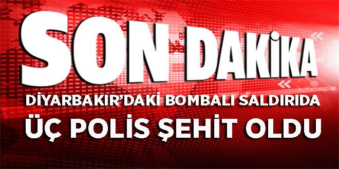DİYARBAKIR'DAKİ BOMBALI SALDIRIDA ÜÇ POLİS ŞEHİT OLDU