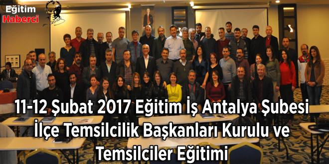 Eğitim İş Antalya Şubesi İlçe Temsilcilik Başkanları Kurulu ve Temsilciler Eğitimi