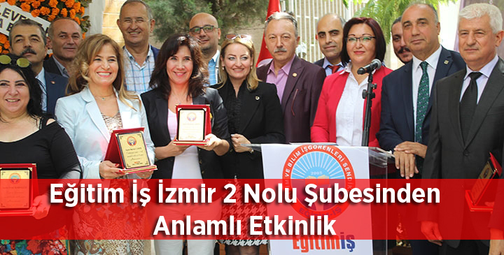 Eğitim İş İzmir 2 Nolu Şubesinden anlamlı etkinlik