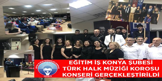 Eğitim İş Konya Şubesi Türk Halk Müziği Korosu Konserini Gerçekleştirdi