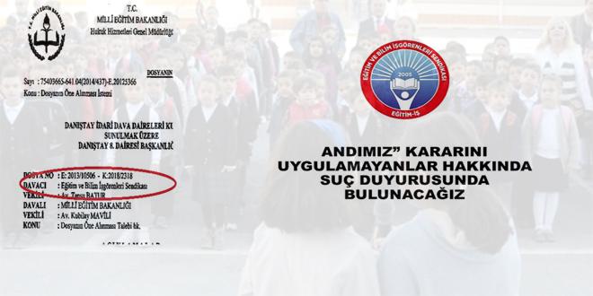 """EĞİTİM İŞ:""""ANDIMIZ"""" KARARINI UYGULAMAYANLAR HAKKINDA SUÇ DUYURUSUNDA BULUNACAĞIZ"""