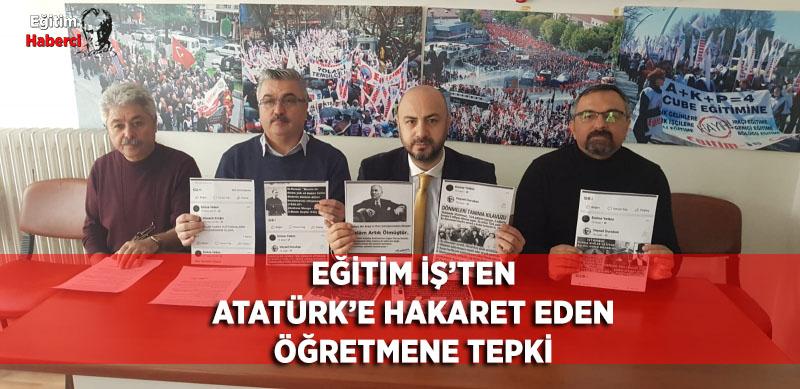 Eğitim İş'ten Atatürk'e Hakaret Eden Öğretmene Tepki