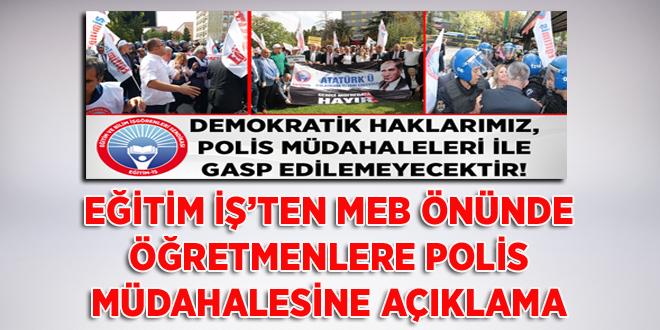 EĞİTİM İŞ'TEN MEB ÖNÜNDE ÖĞRETMENLERE POLİS MÜDAHALESİNE AÇIKLAMA