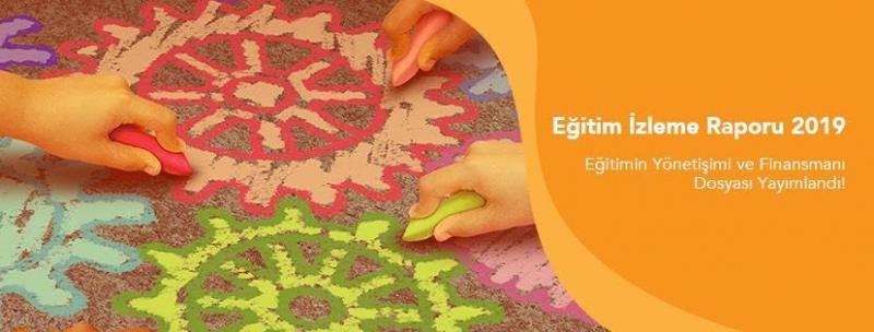 Eğitim İzleme Raporu 2019 | Eğitimin Yönetişimi ve Finansmanı Yayımlandı!