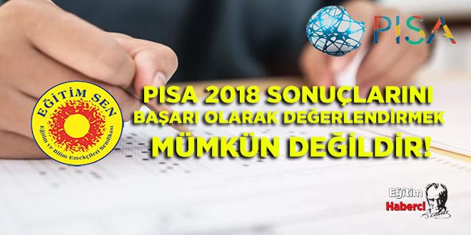 EĞİTİM SEN: PISA 2018 SONUÇLARINI BAŞARI OLARAK DEĞERLENDİRMEK MÜMKÜN DEĞİLDİR!