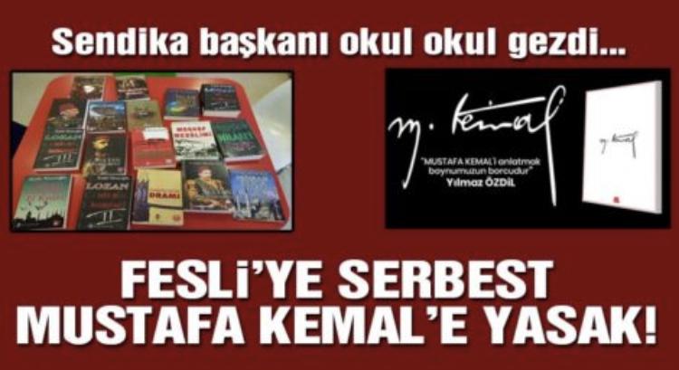 Fesli'ye serbest Mustafa Kemal'e yasak!