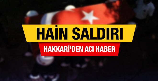 -HAKKARİ'DE 1 ASKER ŞEHİT OLDU 2 ASKER YARALANDI