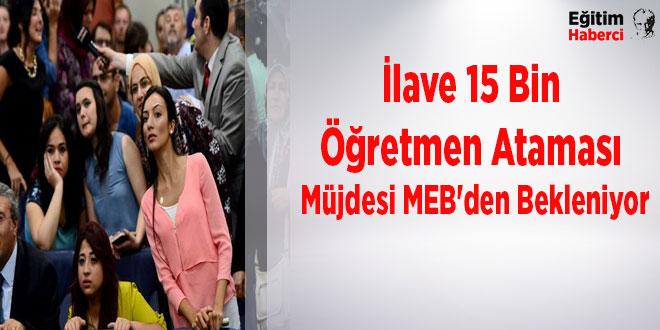 İlave 15 Bin Öğretmen Ataması Müjdesi MEB'den Bekleniyor