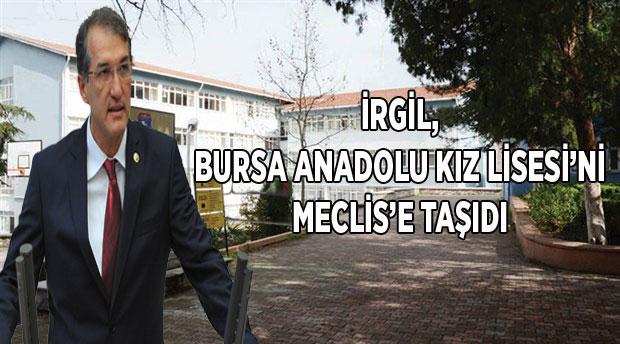 İRGİL, BURSA ANADOLU KIZ LİSESİ'Nİ MECLİS'E TAŞIDI