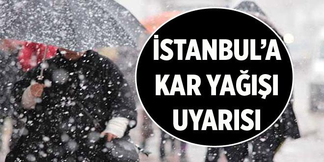 -İSTANBUL'A KAR YAĞIŞI UYARISI