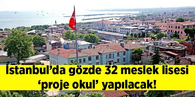 İstanbul'da gözde 32 meslek lisesi 'proje okul' yapılacak!