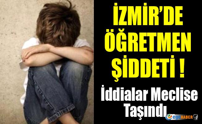 İzmir'deki Öğretmen Şiddeti İddiası Meclise Taşındı