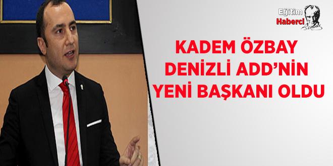 Kadem Özbay Denizli ADD'nin Yeni Başkanı Oldu