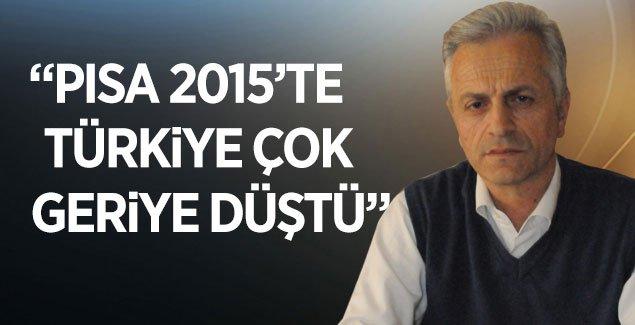 """KAHVECİ; """"PISA 2015'TE TÜRKİYE ÇOK GERİYE DÜŞTÜ"""""""