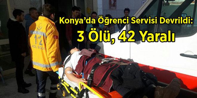 Konya'da Öğrenci Servisi Devrildi: 3 Ölü, 42 Yaralı