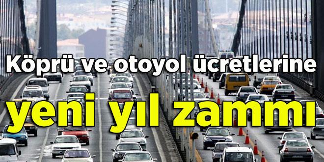 Köprü ve otoyol ücretlerine yeni yıl zammı