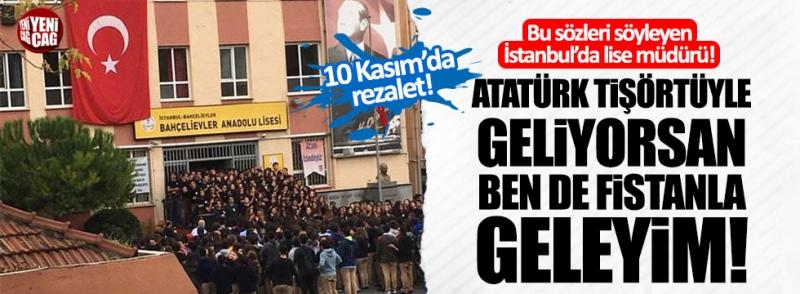 Lise müdürünün Atatürk rahatsızlığı… Şok sözler