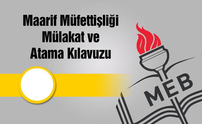 Maarif Müfettişliği Mülakat ve Atama Kılavuzu
