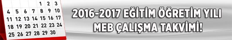 MEB 2016 -2017 ÇALIŞMA TAKVİMİ BELLİ OLDU