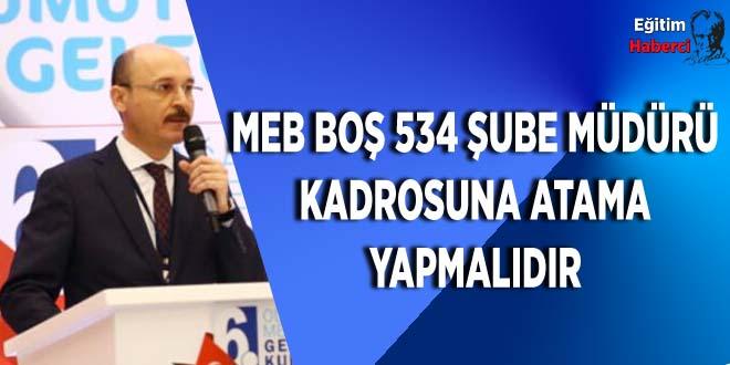 MEB Boş 534 Şube Müdürü Kadrosuna Atama Yapmalıdır